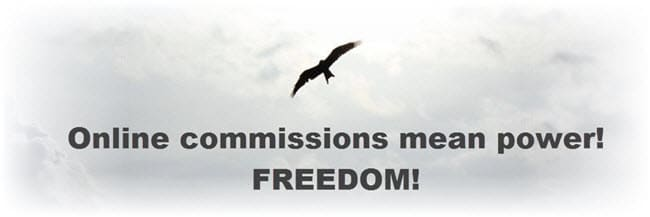 Online commissions mean power - FREEDOM