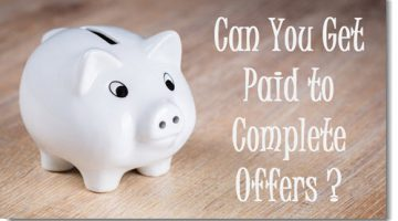 Can You Get Paid to Complete Offers? Beware!
