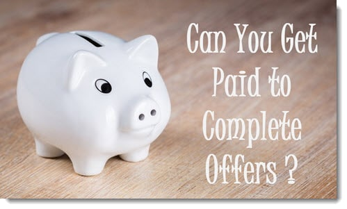 can you get paid to complete offers?