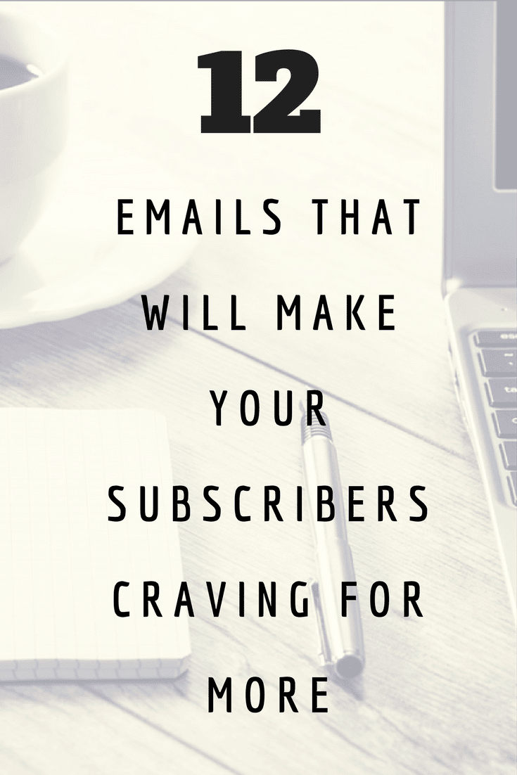 12 Email that will make your Subscribers craving for more